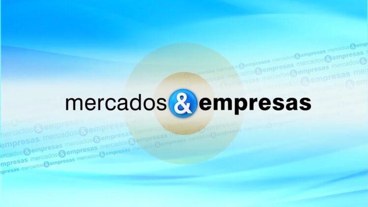 MERCADOS & EMPRESAS-22 05 2021